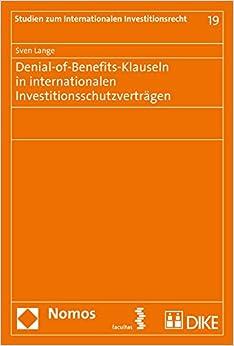 Denial-Of-Benefits-Klauseln in Internationalen Investitionsschutzvertragen (Studien Zum Internationalen Investitionsrecht)