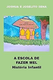 A ESCOLA DE FAZER MEL: História Infantil