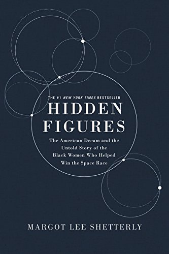 Hidden Figures Illustrated Edition: The American Dream and the Untold Story of the Black Women Mathematicians Who Helped Win the Space Race por Margot Lee Shetterly