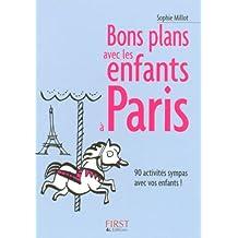 Bons plans avec les enfants à Paris: 90 activités sympas avec vos enfants !