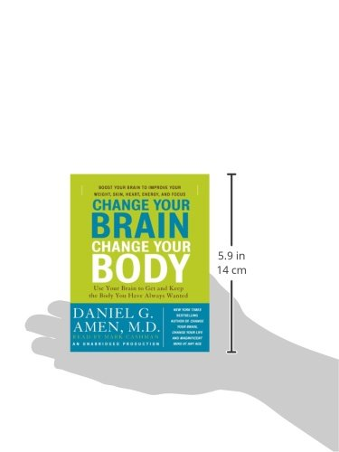 Change Your Brain, Change Your Body: Use Your Brain to Get and Keep the Body You Have Always Wanted by Random House Audio