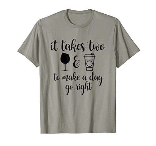 It Takes Two To Make A Day Go Right Funny T-Shirt