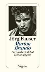 Marlon Brando: Der versilberte Rebell