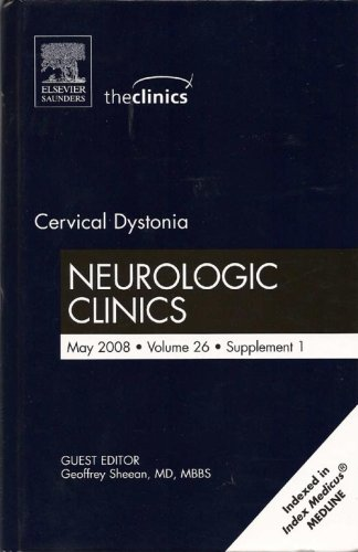 Cervical Dystonia: Neurologic Clinics, May 2008 (The Clinics, Volume 26 Supplement 1) ebook