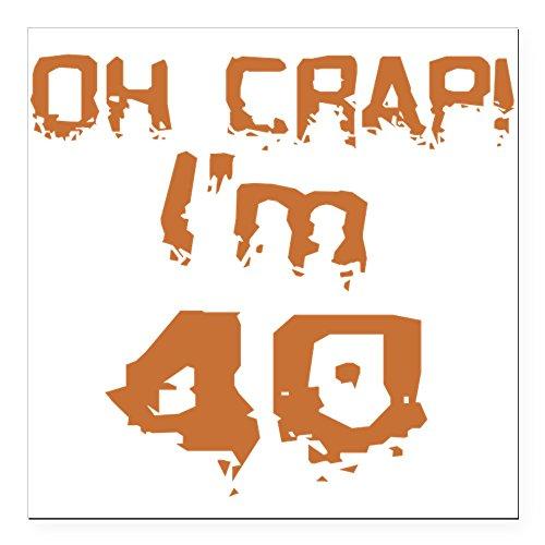 (CafePress - Oh Crap! I'm 40 Square Car Magnet - Square Car Magnet, Magnetic Bumper Sticker)
