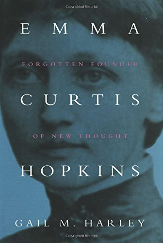 Emma Curtis Hopkins: Forgotten Founder of New Thought (Women and Gender in Religion)