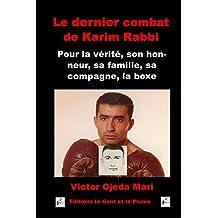 Le dernier combat de Karim Rabbi: Pour la verite, son honneur, sa famille, sa compagne et la boxe (French Edition)