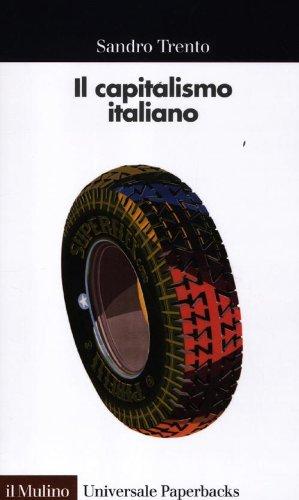 Il capitalismo italiano Copertina flessibile – 31 mag 2012 Sandro Trento Il Mulino 8815238476 ECONOMIA