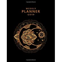 Weekly Planner 2019: Golden Crescent Moon Sun Mandala Weekly and Monthly 2019 Organizer. Pretty  Floral Yearly Calendar, Agenda, Journal and Notebook (January 2019 - December 2019).
