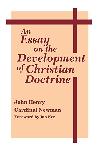 An Essay On Development Of Christian Doctrine (Notre Dame Series in the Great Books, No 4)