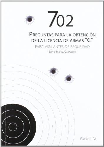 Descargar Libro 702 Preguntas Para La Obtención De Licencia De Armas C David Miguel Caballero