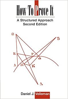 How to Prove It: A Structured Approach, 2nd Edition