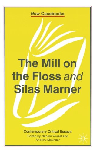 The Mill on the Floss and Silas Marner: George Eliot (New Casebooks)