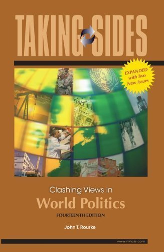 Download By John Rourke: Taking Sides: Clashing Views in World Politics, Expanded Fourteenth (14th) Edition pdf