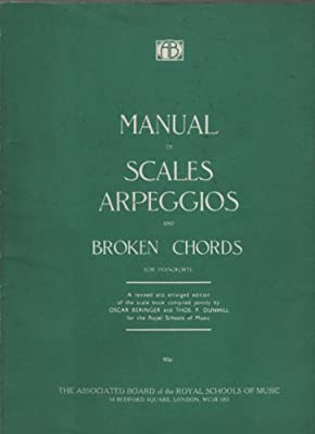 Broken Chords and Arpeggios ABRSM Scales  Arpeggios The Manual of Scales