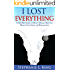 I Lost Everything: A Faith Filled Guide on How to Bounce Back from Divorce, Foreclosure, and Reposession