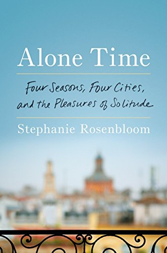 Alone Time: Four Seasons, Four Cities, and the Pleasures of Solitude cover