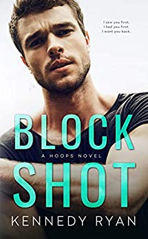 Block Shot: A HOOPS Novel by [Ryan, Kennedy]