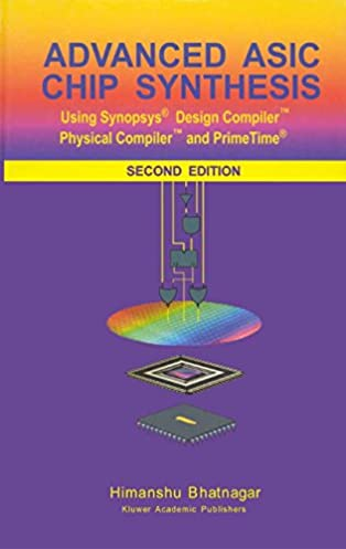 amazon com advanced asic chip synthesis using synopsys design rh amazon com Synopsys Oregon synopsys design compiler user manual free download