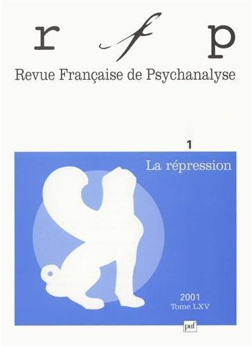 """Download """"revue francaise de psychanalyse 2001 t.1 ; la repression"""" PDF"""