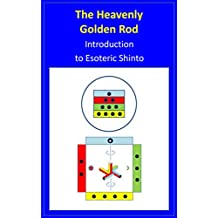 The Heavenly Golden Tree: Introduction  to Esoteric Shinto