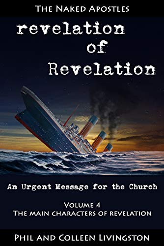 The Main Characters of Revelation (revelation of Revelation Series, Volume 4) by [Livingston, Phil, Livingston, Colleen]
