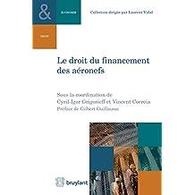 Le droit du financement des aéronefs (Collection Droit et économie t. 8) (French Edition)