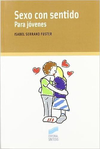 Sexo con sentido (Niños, adolescentes, padres) (Spanish Edition) 1st Edition, Kindle Edition