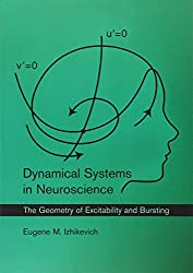 Dynamical Systems in Neuroscience: The Geometry of Excitability and Bursting (Computational Neuroscience)