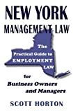 img - for New York Management Law: The Practical Guide to Employment Law for Business Owners and Managers book / textbook / text book
