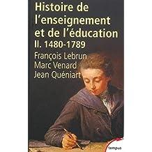 Histoire de l'enseignement et de l'éducation - Tome II - N°47: 1480-1789