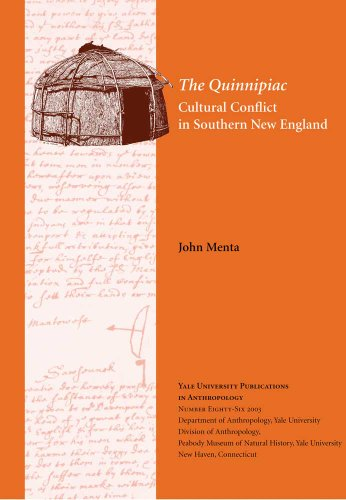The Quinnipiac: Cultural Conflict in Southern New England (Yale University Publications in Anthropology)