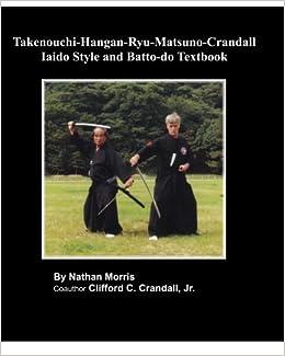 Takenouchi-Hangan-Ryu-Matsuno-Crandall Iaido Style and Batto