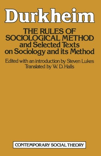 The Rules of Sociological Method: And selected texts on sociology and its method (Contemporary Social Theory)