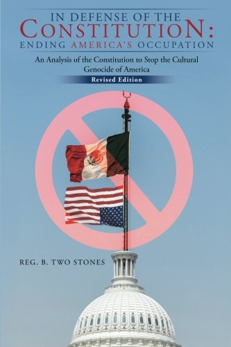 Download In Defense of the Constitution: Ending America's Occupation: An Analysis of the Constitution to Stop the Cultural Genocide of America pdf epub