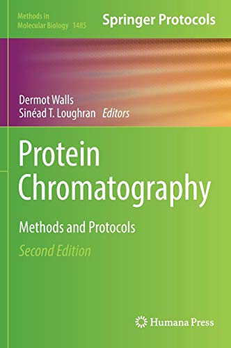Protein Chromatography: Methods and Protocols (Methods in Molecular Biology) (2 Protein Recombinant)