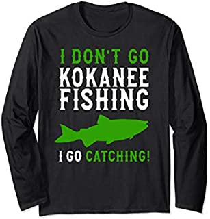 [Featured] Kokanee Fishing - I Don't Go Fishing Kokanee Fisherman Long Sleeve in ALL styles | Size S - 5XL