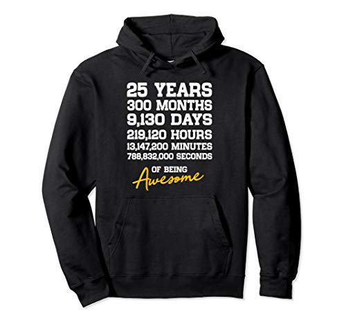 25th Birthday 25 Years Old Being Awesome Anniversary Pullover Hoodie ()
