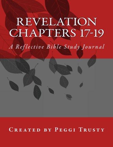 Revelation, Chapters 17-19: A Reflective Bible Study Journal (The Reflective Bible Study Series) ebook