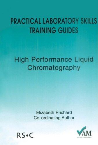 Practical Laboratory Skills Training Guide: High Performance Liquid Chromatography