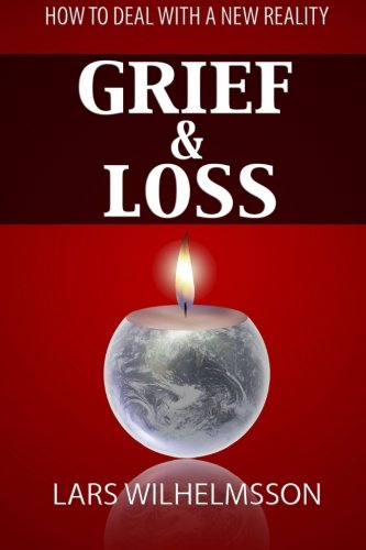 Grief and Loss: How to Deal With a New Reality