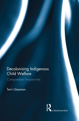 Download Decolonising Indigenous Child Welfare: Comparative Perspectives Pdf