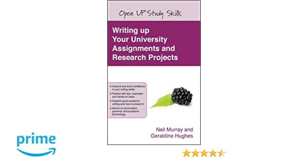 Writing up your university assignments and research projects a writing up your university assignments and research projects a practical handbook open up study skills neil murray geraldine hughes 9780335227174 fandeluxe Choice Image