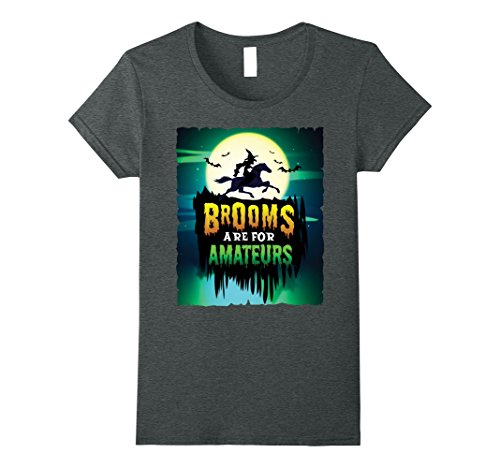 Womens BROOMS are for Amateurs Fun Halloween Costumes T-Shirt Small Dark Heather - Broom Costume For Horse