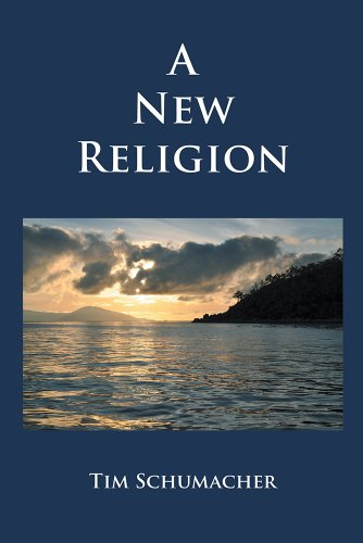 Book: A New Religion by Tim Schumacher