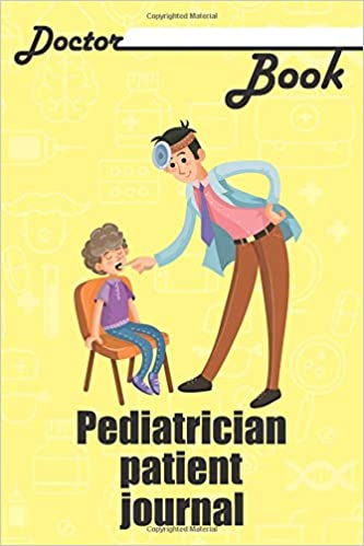 Doctor Book Pediatrician Patient Journal 200 Pages With 6 X 9