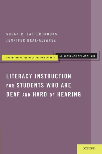 Literacy Instruction for Students who are Deaf and Hard of Hearing (Professional Perspectives On Deafness: Evidence and Applications)