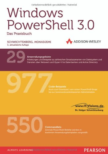 Windows PowerShell 3.0: Das Praxisbuch (net.com) Gebundenes Buch – 1. April 2013 Holger Schwichtenberg Peter Monadjemi Addison-Wesley Verlag 3827331757