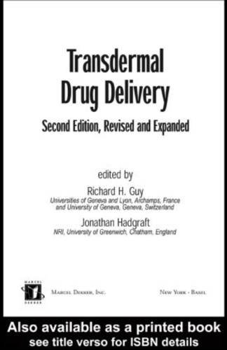 Transdermal Drug Delivery Systems: Revised and Expanded (Drugs and the Pharmaceutical Sciences)