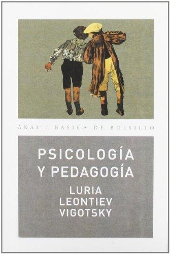 Psicologia y pedagogia / Psychology and Pedagogy (Basica De Bolsillo) (Spanish Edition) by Vigotsky, Lev Semenovich, Leontiev, Alexis, Luria, Alexander (2004) Paperback
